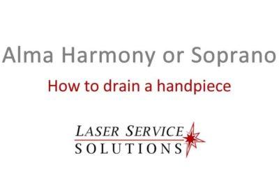 How to Drain an Alma Harmony or Soprano Handpiece